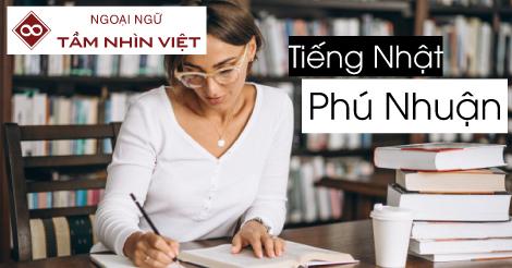 Học tiếng Nhật ở quận Phú Nhuận – Viên ngọc trai của sự giàu sang.
