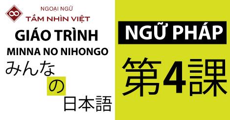 Ngữ Pháp Minna No Nihongo Bài 4 - Ngoại Ngữ TẦM NHÌN VIỆT